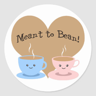 Meant to Bean Classic Round Sticker