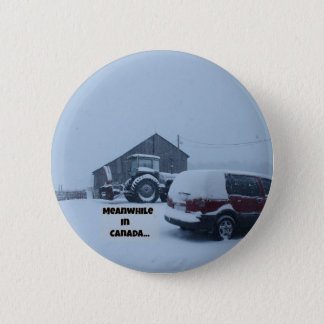Meanwhile in Canada... 6 Cm Round Badge