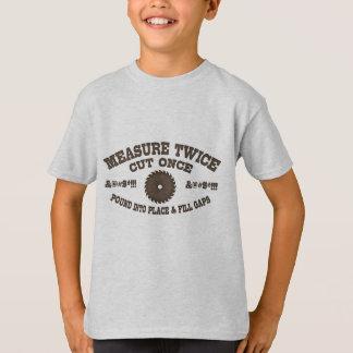 Measure Twice -617 T-Shirt