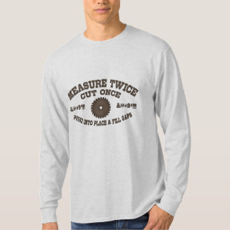 Measure Twice -617 T-Shirt