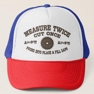 Measure Twice -617 Trucker Hat