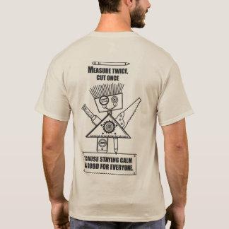 Measure Twice, Cut Once! T-Shirt