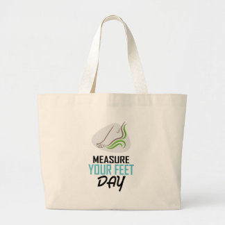 Measure Your Feet Day - Appreciation Day Large Tote Bag
