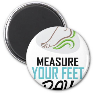 Measure Your Feet Day - Appreciation Day Magnet