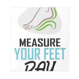Measure Your Feet Day - Appreciation Day Notepads