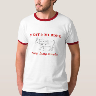 MEAT is MURDER, tasty, tasty mu... T-Shirt