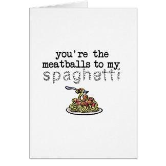 Meatballs to my Spaghetti Card