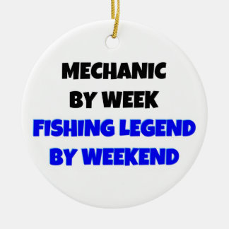 Mechanic by Day Fishing Legend by Weekend Ceramic Ornament
