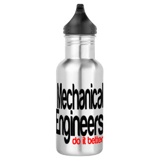 Mechanical Engineers Do It Better 532 Ml Water Bottle