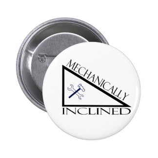 Mechanically Inclined Pinback Button