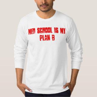 Med School IS my Plan B Long Sleeve Tee