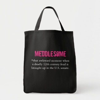 Meddlesome that awkward moment tote