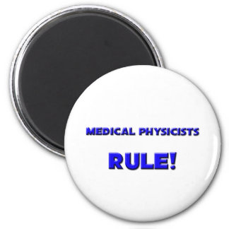 Medical Physicists Rule! Magnet
