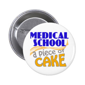 Medical School - Piece of Cake Pinback Buttons