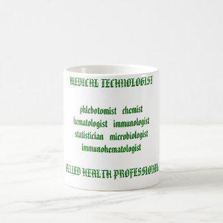 MEDICAL TECHNOLOGIST phlebotomist   chemisthemat.. Coffee Mug