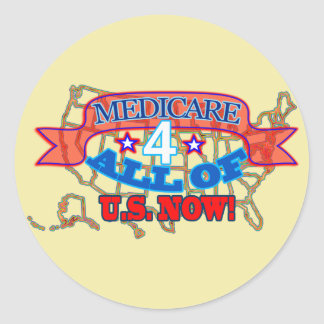 Medicare 4 all of U.S. now! Classic Round Sticker