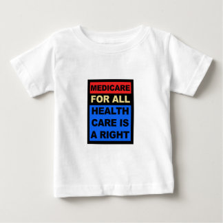 Medicare for All - Healthcare is a Right Baby T-Shirt