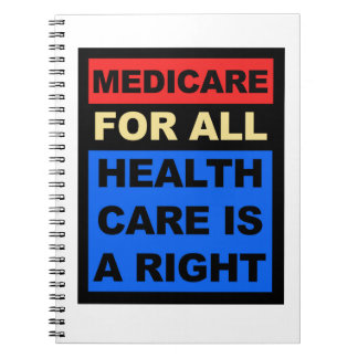 Medicare for All - Healthcare is a Right Notebooks