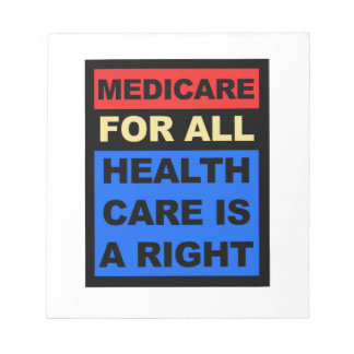 Medicare for All - Healthcare is a Right Notepad