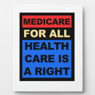 Medicare for All - Healthcare is a Right Plaque