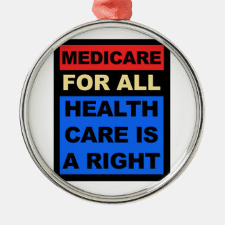 Medicare for All - Healthcare is a Right Silver-Colored Round Decoration