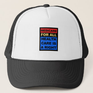 Medicare for All - Healthcare is a Right Trucker Hat