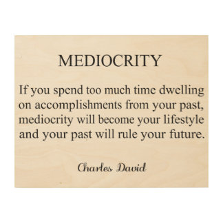 Mediocrity 3 wood wall art