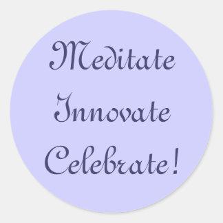 Meditate Innovate Celebrate! Classic Round Sticker