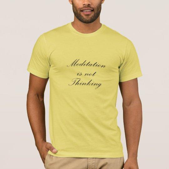 Meditation Not Thinking tshirt unisex light colors