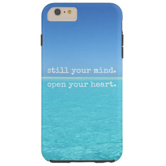Meditation Still your mind Open heart Tough iPhone 6 Plus Case