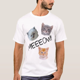 Meeeow! T-Shirt