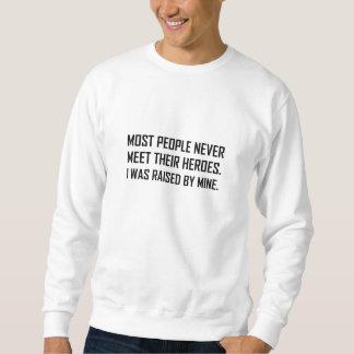 Meet Heroes Raised By Mine Sweatshirt