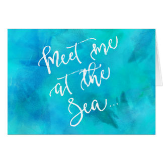 Meet Me at The Sea Motivational Quote White Letter Card