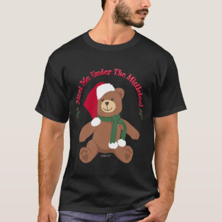 Meet Me Under The Mistletoe! Christmas Teddy Bear T-Shirt