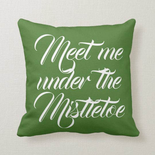 MEET ME UNDER THE MISTLETOE - GREEN / RED SIDES CUSHION