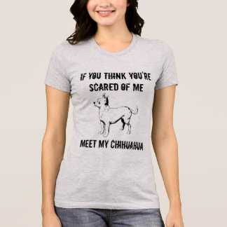 Meet my Chihuahua T-Shirt