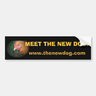 Meet the New Dog! Bumper Sticker