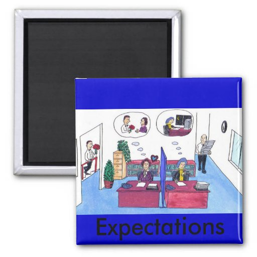 Meeting Your Expectations Magnet