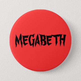 MEGABETH 7.5 CM ROUND BADGE