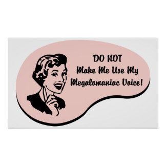 Megalomaniac Voice Print
