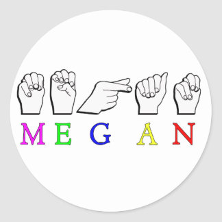 MEGAN   ASL FINGER SPELLED CLASSIC ROUND STICKER