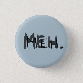 Meh. 3 Cm Round Badge