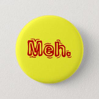 Meh. 6 Cm Round Badge