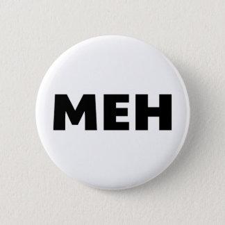 Meh 6 Cm Round Badge