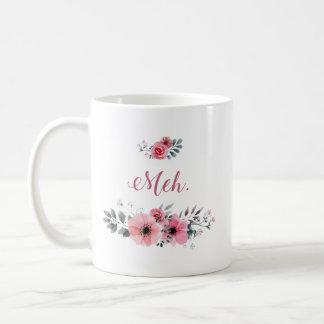 """Meh."" Floral Mug"