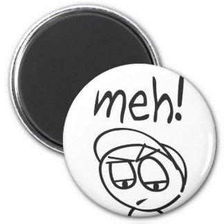 Meh! Magnet