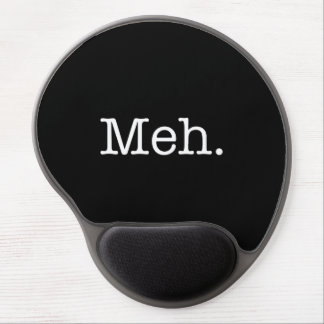 Meh Slang Quote - Cool Quotes Template Gel Mouse Pad