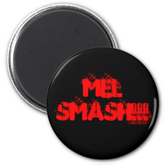 Mel SMASH!!! 6 Cm Round Magnet
