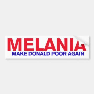 Melania - Make Donald poor again Bumper Sticker