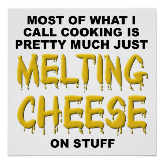 Melting Cheese Funny Poster